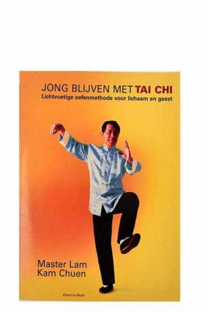Jong blijven met Tai Chi / Master Lam / Kam Chuen